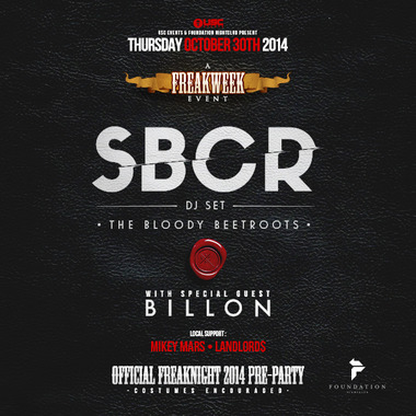 Official FreakNight 2014 Pre-Party w/ SBCR - DJ Set (THE BLOODY BEETROOTS) & BILLON