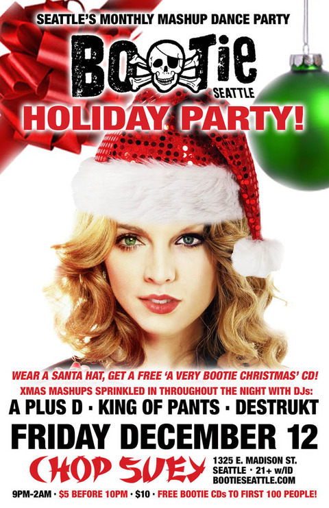 BOOTIE SEATTLE: Holiday Party! Free Xmas CDs! A Plus D, King of Pants, Destrukt
